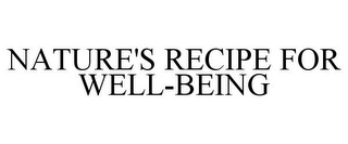 mark for NATURE'S RECIPE FOR WELL-BEING, trademark #87467515