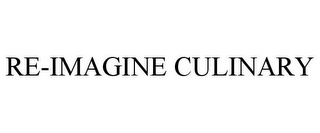 mark for RE-IMAGINE CULINARY, trademark #87477152