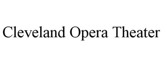mark for CLEVELAND OPERA THEATER, trademark #87492224