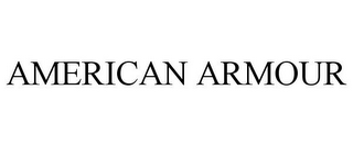 mark for AMERICAN ARMOUR, trademark #87496562