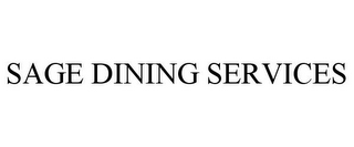 mark for SAGE DINING SERVICES, trademark #87499962
