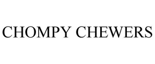 mark for CHOMPY CHEWERS, trademark #87512106