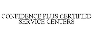 mark for CONFIDENCE PLUS CERTIFIED SERVICE CENTER, trademark #87522899