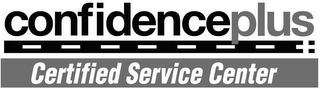 mark for CONFIDENCEPLUS CERTIFIED SERVICE CENTER, trademark #87522905