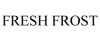 mark for FRESH FROST, trademark #87523581