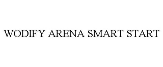 mark for WODIFY ARENA SMART START, trademark #87525989