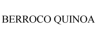 mark for BERROCO QUINOA, trademark #87531429