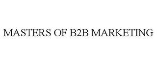 mark for MASTERS OF B2B MARKETING, trademark #87534757