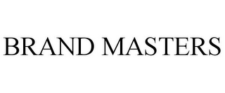 mark for BRAND MASTERS, trademark #87534762