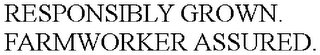 mark for RESPONSIBLY GROWN, FARMWORKER ASSURED, trademark #87543619