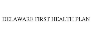 mark for DELAWARE FIRST HEALTH PLAN, trademark #87543786