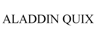 mark for ALADDIN QUIX, trademark #87565766