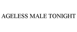 mark for AGELESS MALE TONIGHT, trademark #87572963