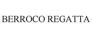 mark for BERROCO REGATTA, trademark #87583084