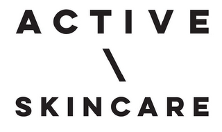 mark for ACTIVE \ SKINCARE, trademark #87606798
