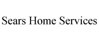 mark for SEARS HOME SERVICES, trademark #87628969