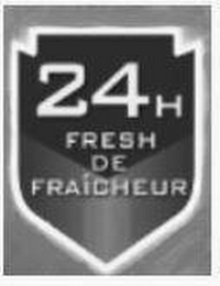 mark for 24H FRESH DE FRAICHEUR, trademark #87636924