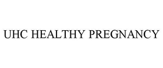 mark for UHC HEALTHY PREGNANCY, trademark #87638863
