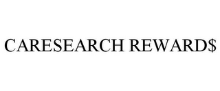 mark for CARESEARCH REWARD$, trademark #87656565