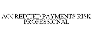 mark for ACCREDITED PAYMENTS RISK PROFESSIONAL, trademark #87656688
