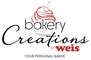 mark for BAKERY CREATIONS BY WEIS YOUR PERSONAL BAKER, trademark #87662832