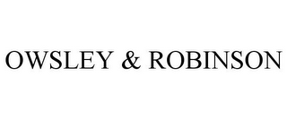 mark for OWSLEY & ROBINSON, trademark #87670013