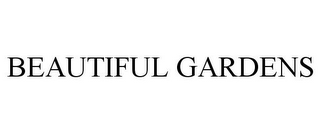 mark for BEAUTIFUL GARDENS, trademark #87670025