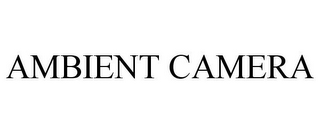 mark for AMBIENT CAMERA, trademark #87671874