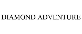 mark for DIAMOND ADVENTURE, trademark #87679982