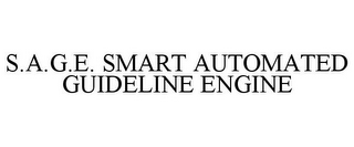 mark for S.A.G.E. SMART AUTOMATED GUIDELINE ENGINE, trademark #87681965