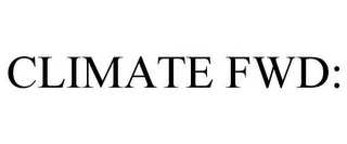 mark for CLIMATE FWD:, trademark #87688748