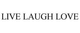 mark for LIVE LAUGH LOVE, trademark #87694443