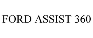mark for FORD ASSIST 360, trademark #87722656