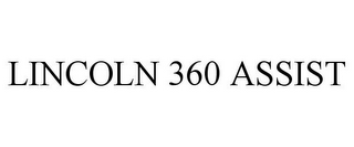 mark for LINCOLN 360 ASSIST, trademark #87722713