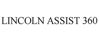 mark for LINCOLN ASSIST 360, trademark #87722748