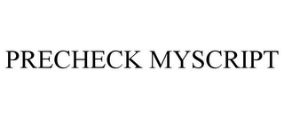 mark for PRECHECK MYSCRIPT, trademark #87726633