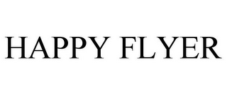 mark for HAPPY FLYER, trademark #87728358