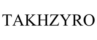 mark for TAKHZYRO, trademark #87738368