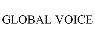 mark for GLOBAL VOICE, trademark #87742449