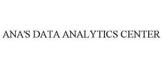 mark for ANA'S DATA ANALYTICS CENTER, trademark #87758933
