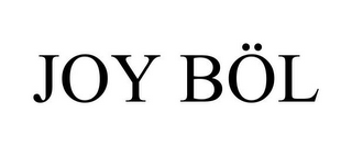 mark for JOY BÖL, trademark #87774248