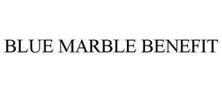 mark for BLUE MARBLE BENEFIT, trademark #87774802