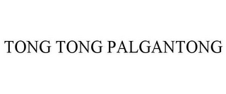 mark for TONGTONG PALGANTONG, trademark #87775448