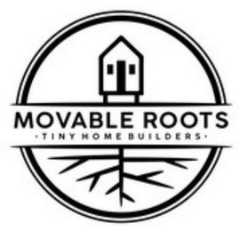 mark for MOVABLE ROOTS TINY HOME BUILDERS, trademark #87778788