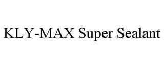 mark for KLY-MAX SUPER SEALANT, trademark #87780649