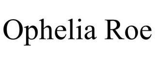 mark for OPHELIA ROE, trademark #87781367