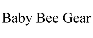 mark for BABY BEE GEAR, trademark #87781369