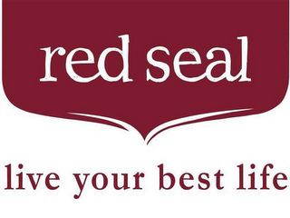 mark for RED SEAL LIVE YOUR BEST LIFE, trademark #87785925