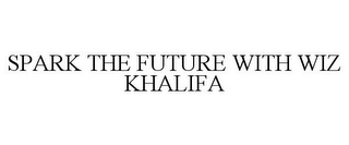 mark for SPARK THE FUTURE WITH WIZ KHALIFA, trademark #87786483