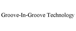 mark for GROOVE-IN-GROOVE TECHNOLOGY, trademark #87788459